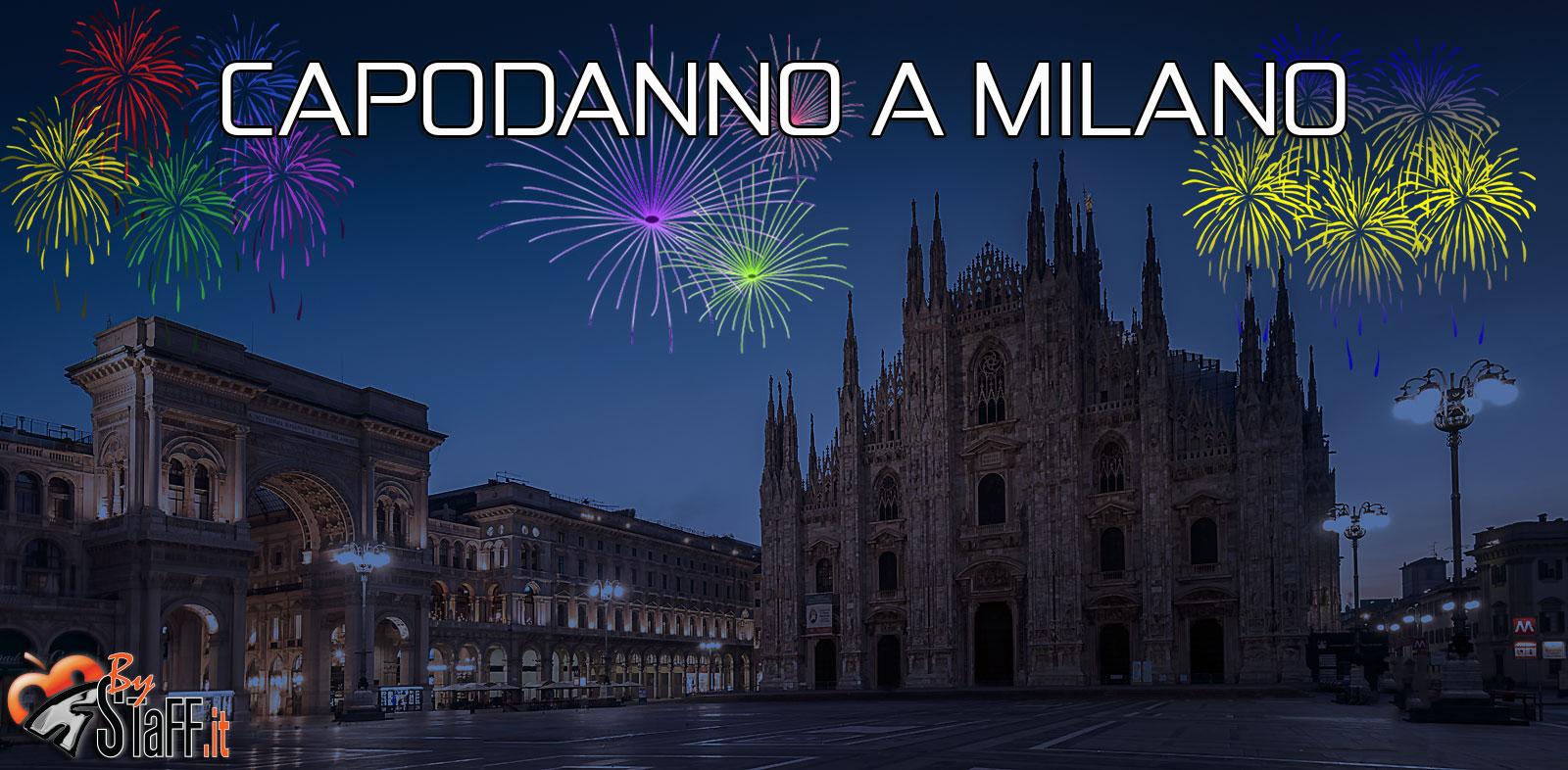 Capodanno a Milano - #bystaff.it