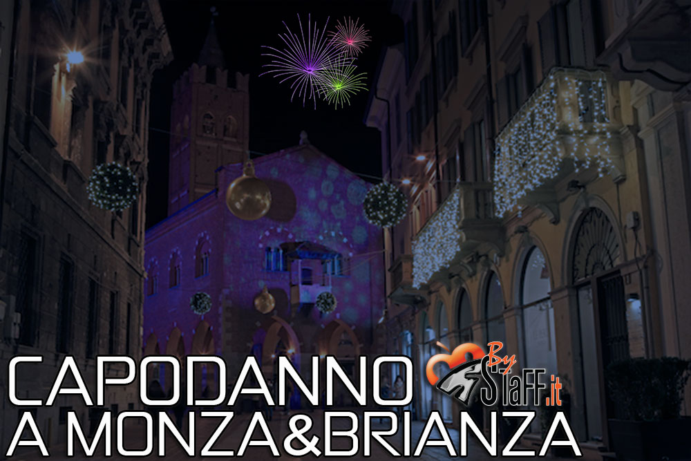Capodanno Monza e Brianza - #bystaff.it