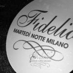 Martedì notte Serata Fidelio Milano - #bystaff.it