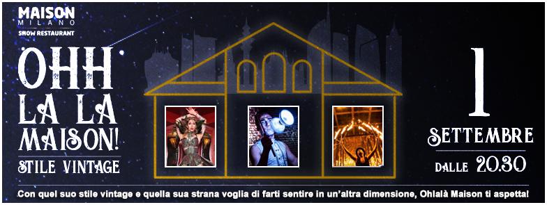 "Sabato sera ""Ohh la la Maison"" Maison Milano Music Restaurant - #bystaff.it"
