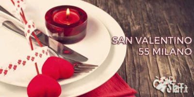 San Valentino 55 Milano Fifty Five Milano